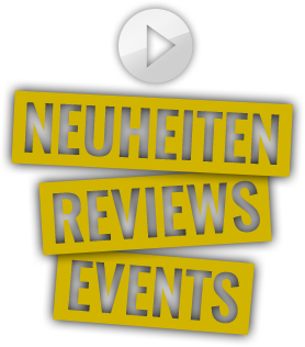 Neuheiten, Reviews, Einblicke
