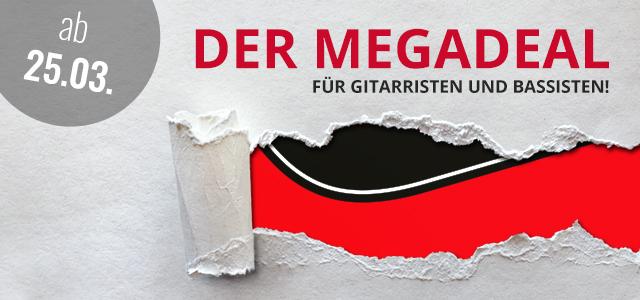 Megadeal für Gitarristen und Bassisten ab 25.03.2019